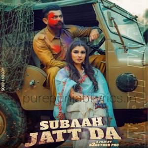 Subaah Jatt Da Song Lyrics