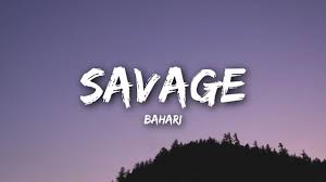 Savage-song-lyrics-by-bahari