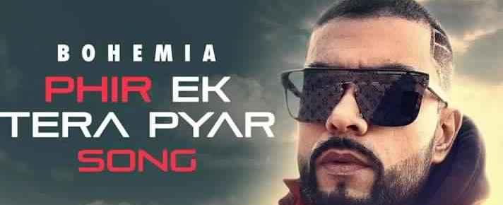 phir ek tera pyar bohemia lyrics
