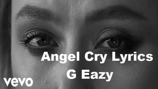 Angel cry lyrics g eazy