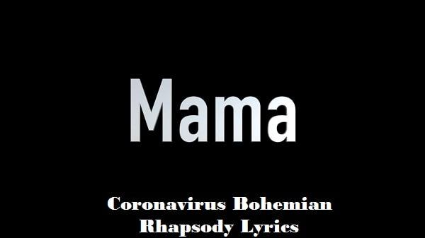 Coronavirus bohemian rhapsody lyrics
