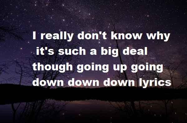 Going up going down down down tiktok song lyrics
