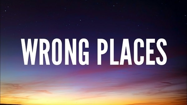 Her song wrong places lyrics