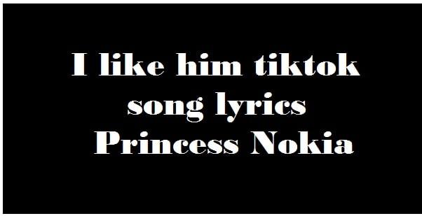 I like him tiktok song lyrics
