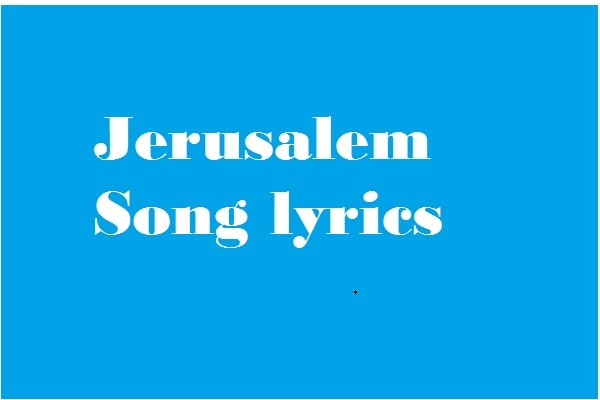 Jerusalem song lyrics