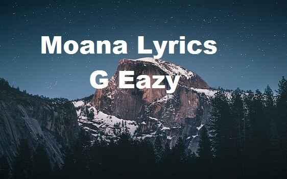 Moana lyrics g eazy