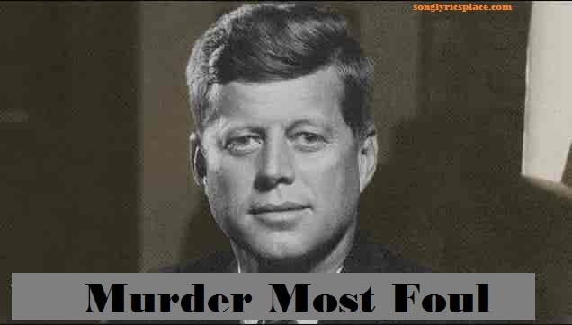 Murder Most Foul Lyrics