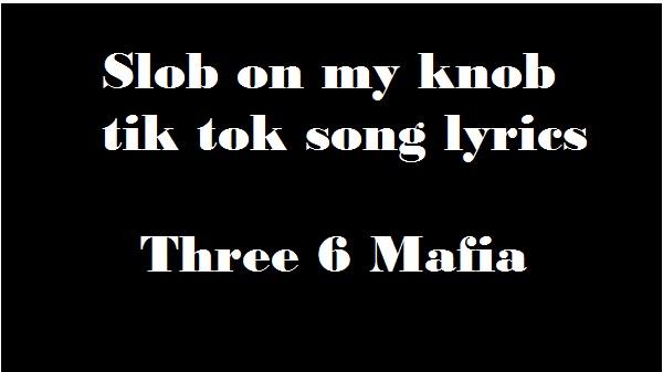 Slob on my knob tik tok song lyrics