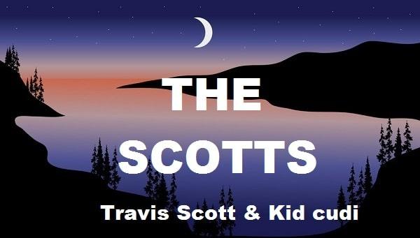 The scotts lyrics travis kid cudi