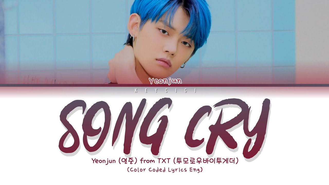 Yeonjun(TXT) song cry lyrics