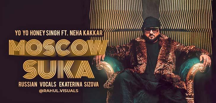 moscow suka lyrics by yo yo honey singh