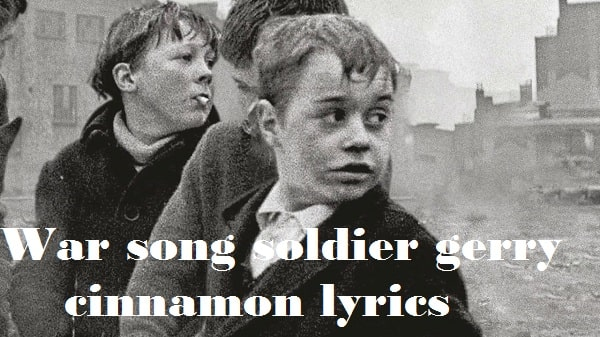 war song soldier gerry cinnamon lyrics