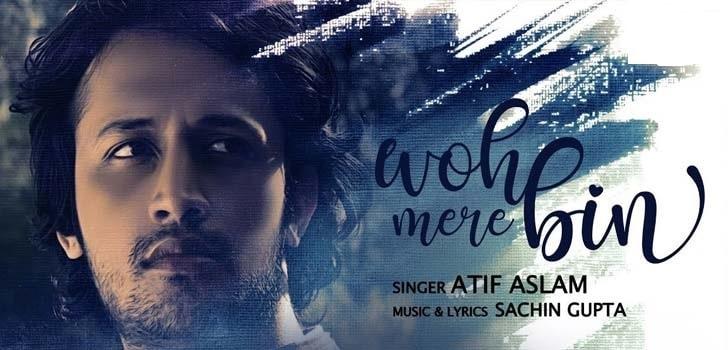 woh mere bin atif aslam lyrics