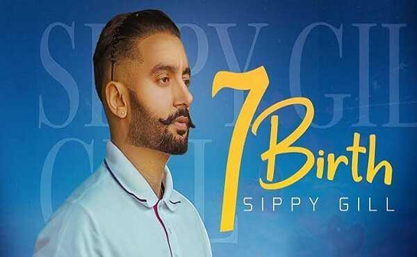 7 Birth Lyrics Sippy Gill