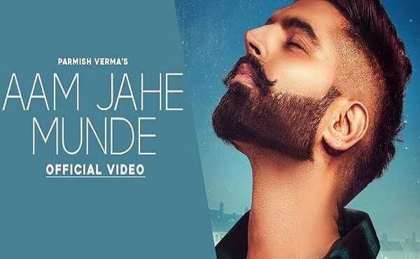 Aam Jahe Munde Lyrics Parmish Verma