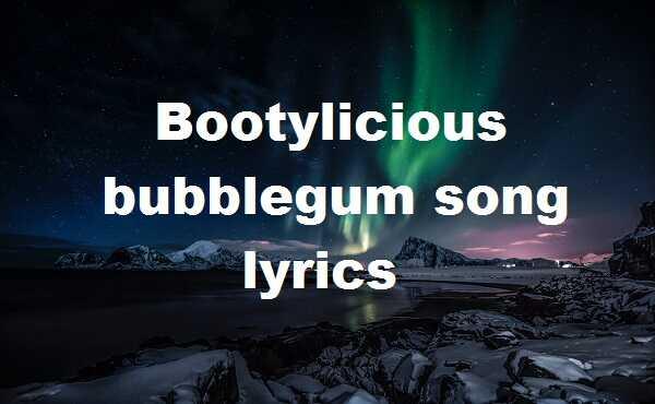 Bootylicious bubblegum song lyrics
