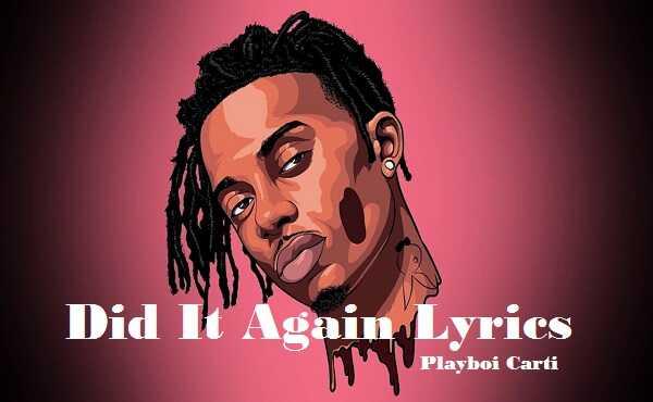 Did it again lyrics playboi carti