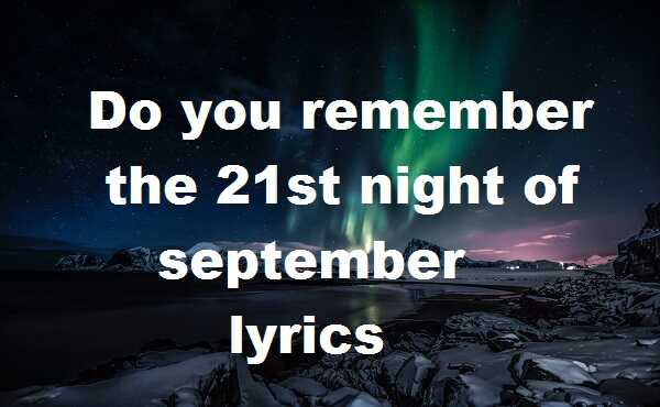 Do you remember the 21st night of september lyrics