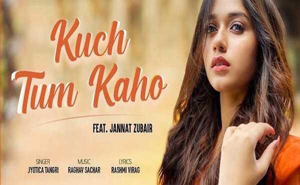 Kuch Tum Kaho Lyrics Jannat Zubair