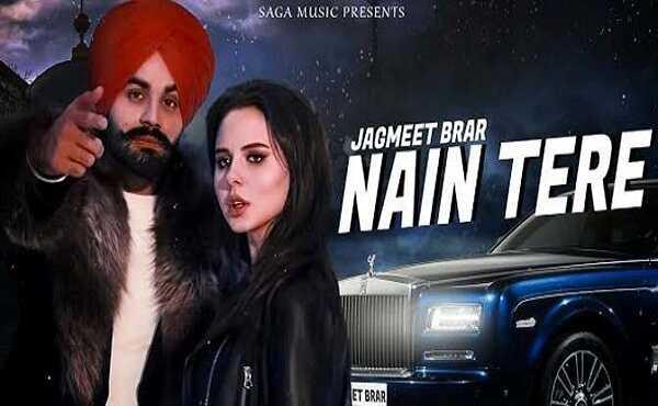Nain Tere Lyrics Jagmeet Brar