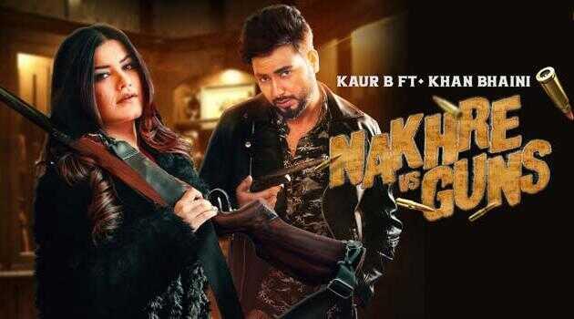 Nakhre Vs Guns Lyrics Kaur B