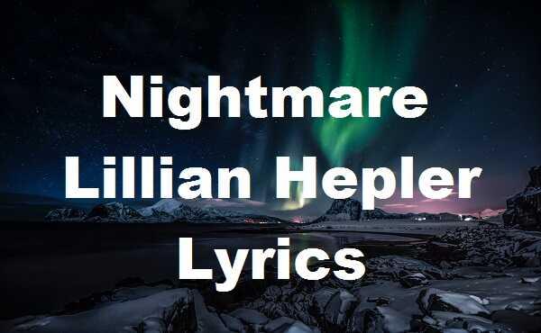 Nightmare Lillian Hepler Lyrics