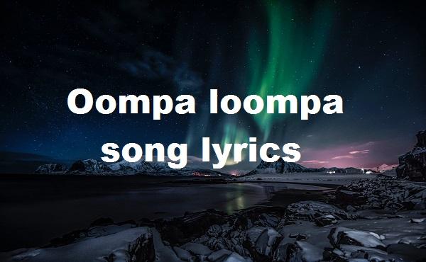 Oompa loompa song lyrics