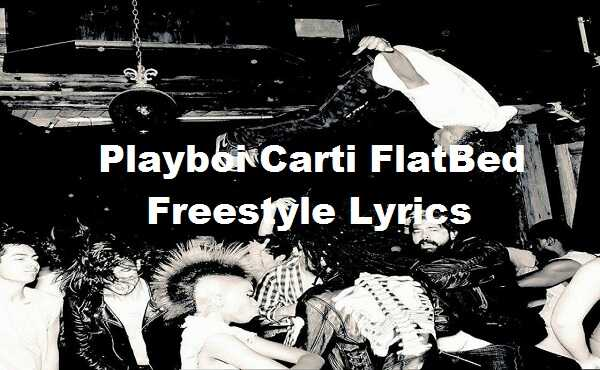 Playboi Carti FlatBed Freestyle Lyrics