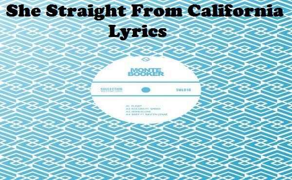 She Straight From California Lyrics