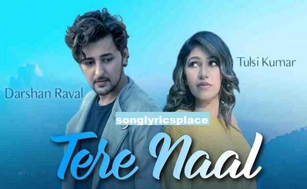 Tere Naal Lyrics Tulsi Kumar