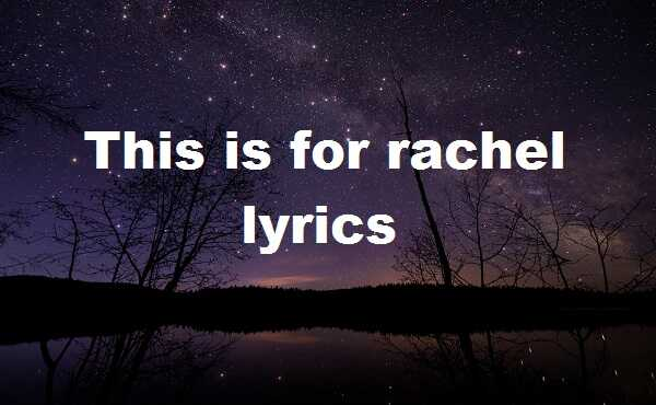 This is for rachel lyrics