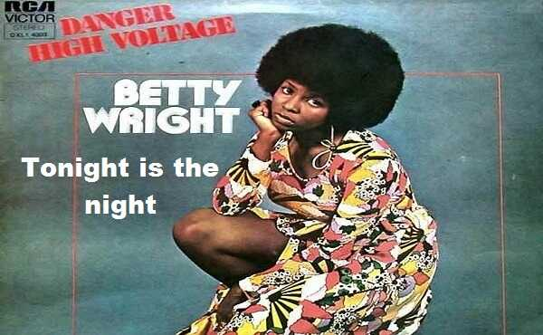 Tonight is the night betty wright lyrics