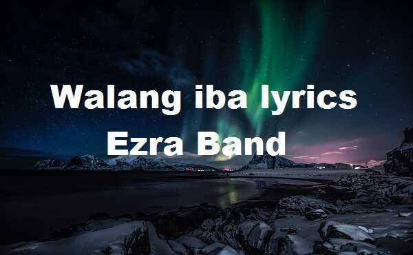 Walang iba lyrics