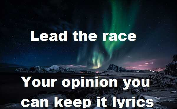 Your opinion you can keep it lyrics