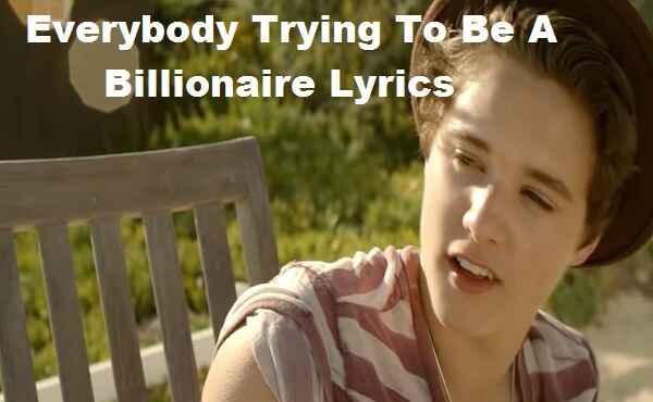 Everybody Trying To Be A Billionaire Lyrics