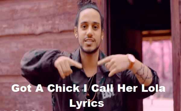 Got A Chick I Call Her Lola Lyrics