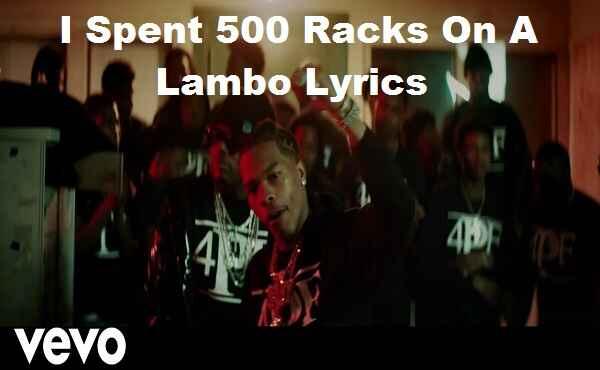 I Spent 500 Racks On A Lambo Lyrics