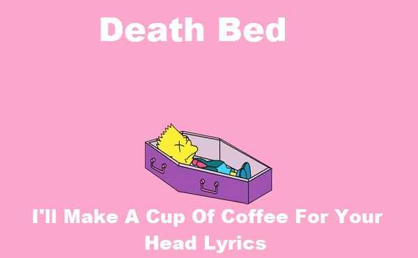 I'll Make A Cup Of Coffee For Your Head Lyrics