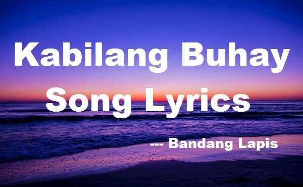 Kabilang Buhay Lyrics Bandang Lapis