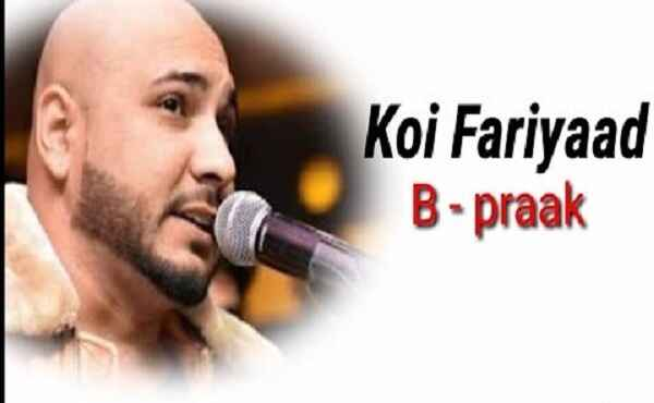 Koi Fariyaad B Praak Lyrics