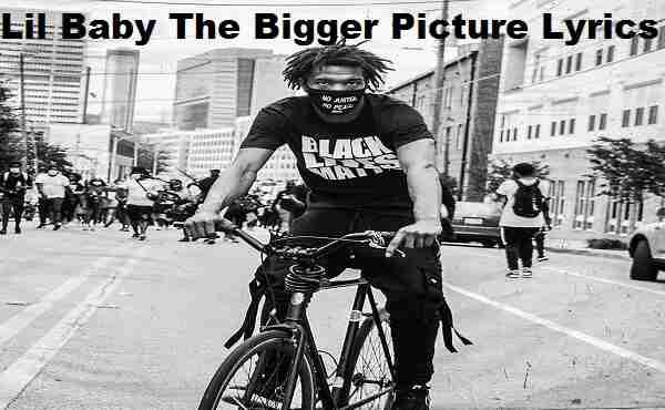 Lil Baby The Bigger Picture Lyrics