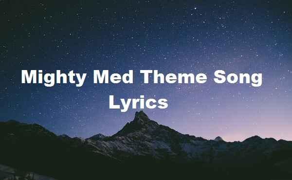 Mighty Med Theme Song Lyrics