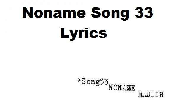 Noname Song 33 Lyrics
