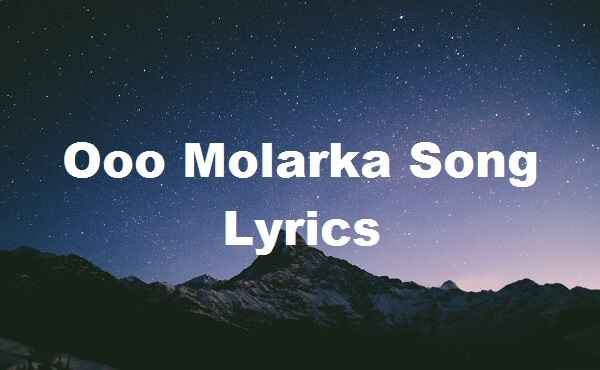 Ooo Molarka Song Lyrics