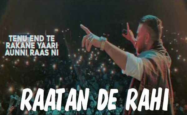 Raatan De Rahi Haan Sadkan Naal Yaari Ae Lyrics