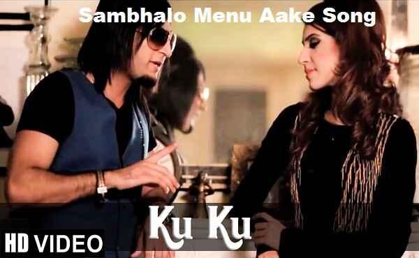 Sambhalo Menu Aake Song Lyrics