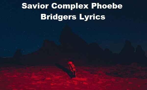 Savior Complex Phoebe Bridgers Lyrics