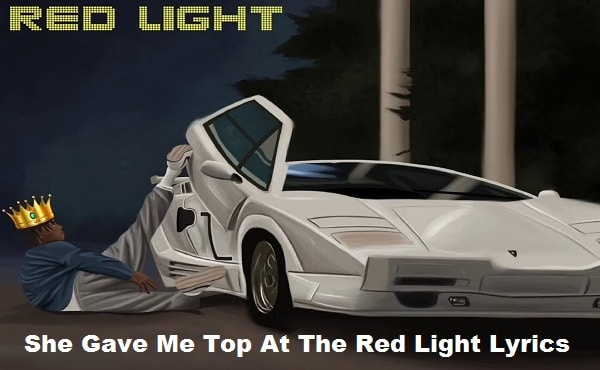 She Gave Me Top At The Red Light Lyrics