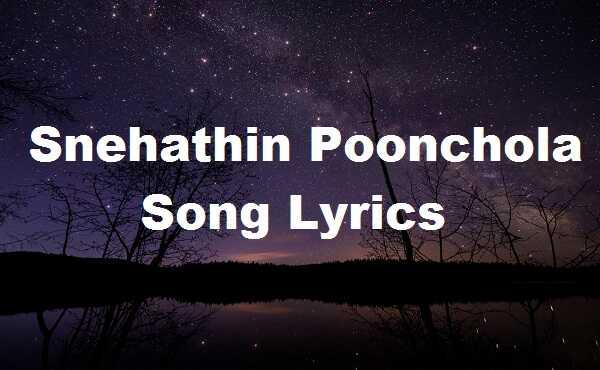 Snehathin Poonchola Song Lyrics
