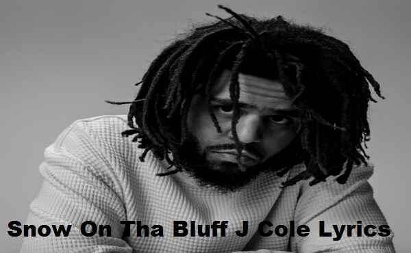 Snow On Tha Bluff J Cole Lyrics